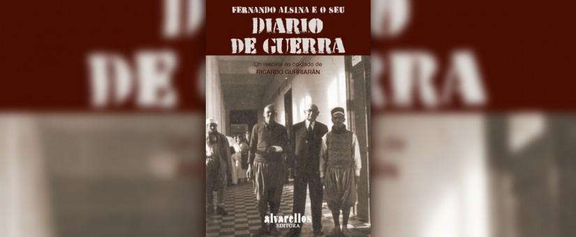 O diario de guerra inédito e ilustrado do médico e alcalde Fernando Alsina