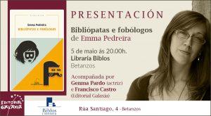Presentación de «Bibliópatas e fobólogos», de Emma Pedreira