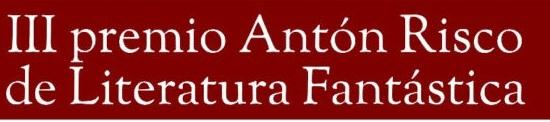 Convocatoria do III premio Antón Risco de Literatura Fantástica
