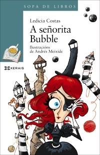 """Edicións Xerais de Galicia presenta """"A señorita Bubble"""", de Ledicia Costas"""