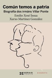"""Edicións Xerais de Galicia presenta """"Común temos a patria.Biografía dos irmáns Villar Ponte"""", de Emilio Xosé Ínsua e Xurxo Martínez González"""
