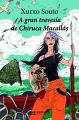 """Edicións Xerais de Galicia presenta """"A gran travesía de Chiruca Macallás"""", de Xurxo Souto"""