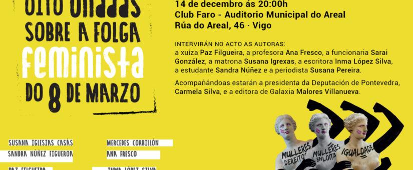"""A Editorial Galaxia presenta """"Oito olladas sobre a folga feminista do 8 de marzo"""" en Vigo"""