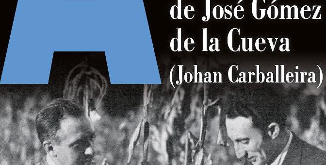 """Edicións Laiovento presenta """"A obra xornalística de José Gómez de la Cueva (Johan Carballeira)"""", de Francisco Rodríguez Pastoriza"""