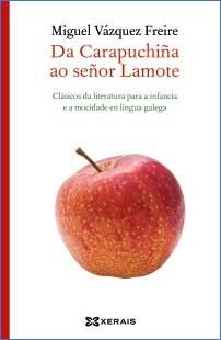 """Xerais presenta """"Da Carapuchiña ao señor Lamote"""", de Miguel Vázquez Freire"""